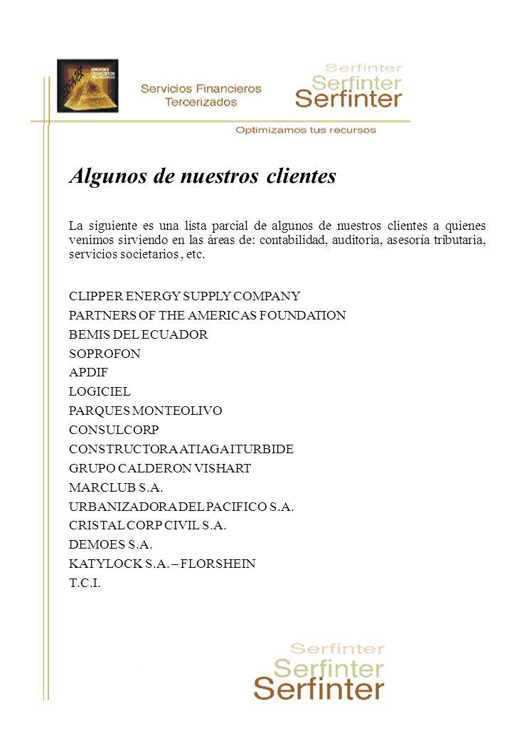 Algunos de nuestros clientes La siguiente es una lista parcial de algunos de nuestros clientes a quienes venimos sirviendo en las áreas de: contabilid
