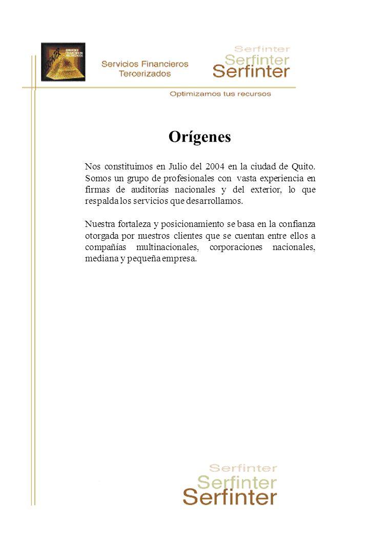 Orígenes Nos constituimos en Julio del 2004 en la ciudad de Quito. Somos un grupo de profesionales con vasta experiencia en firmas de auditorías nacio