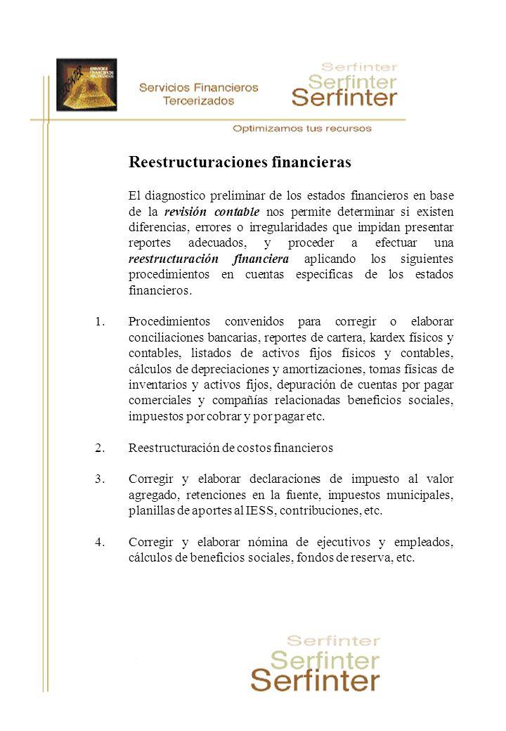 Reestructuraciones financieras El diagnostico preliminar de los estados financieros en base de la revisión contable nos permite determinar si existen