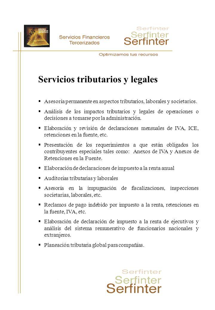 Servicios tributarios y legales Asesoría permanente en aspectos tributarios, laborales y societarios. Análisis de los impactos tributarios y legales d