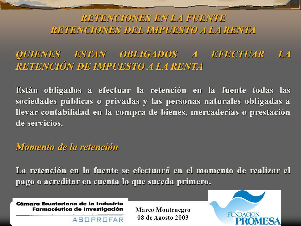 Marco Montenegro 08 de Agosto 2003 RETENCIONES EN LA FUENTE RETENCIONES DE IVA.- continuación...