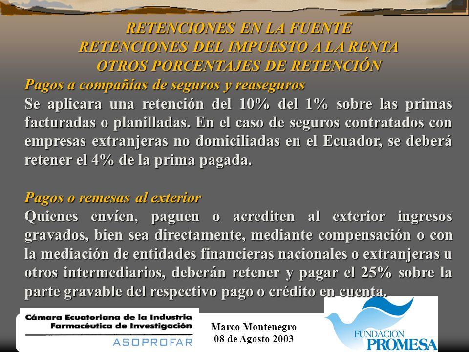 Marco Montenegro 08 de Agosto 2003 RETENCIONES EN LA FUENTE RETENCIONES DEL IMPUESTO A LA RENTA OTROS PORCENTAJES DE RETENCIÓN Sobre ingresos del trabajo en relación de dependencia.