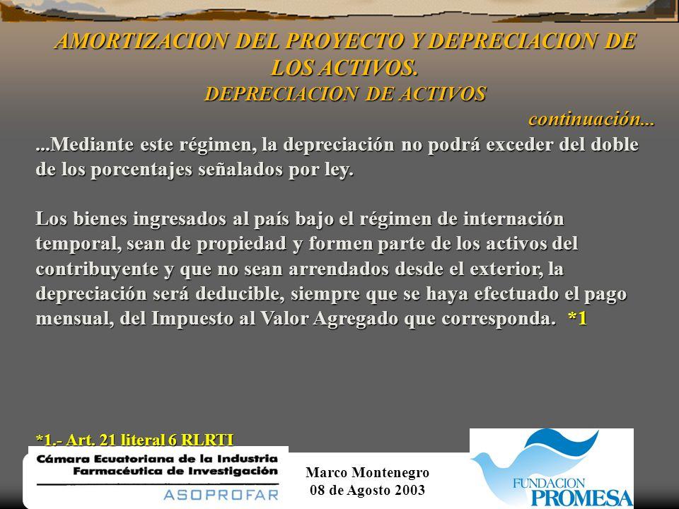 Marco Montenegro 08 de Agosto 2003 AMORTIZACION DEL PROYECTO Y DEPRECIACION DE LOS ACTIVOS. DEPRECIACION DE ACTIVOS continuación... En caso de obsoles