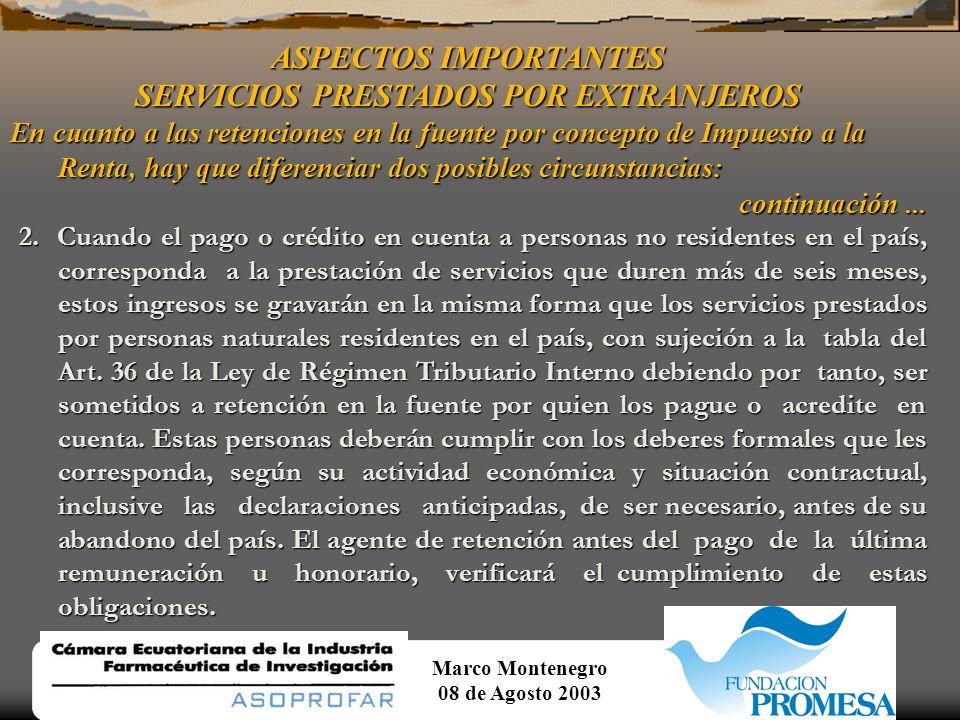 Marco Montenegro 08 de Agosto 2003 ASPECTOS IMPORTANTES SERVICIOS PRESTADOS POR EXTRANJEROS En cuanto a las retenciones en la fuente por concepto de I