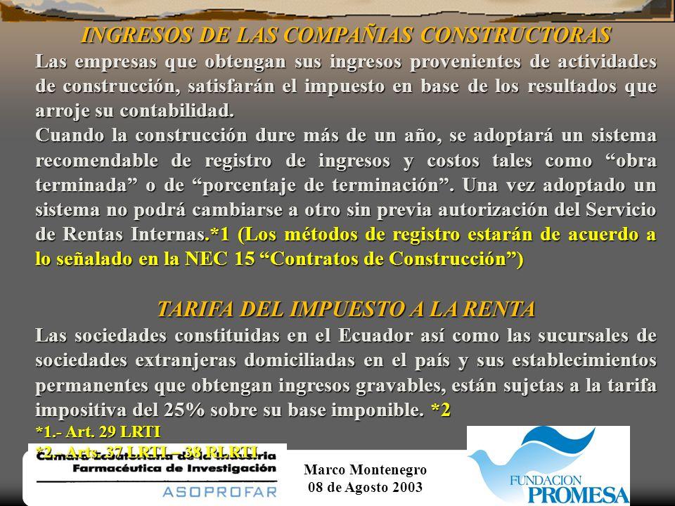 Marco Montenegro 08 de Agosto 2003 DEDUCCIONES.-Continuación... La totalidad de provisiones para pensiones jubilares patronales actuarialmente formula