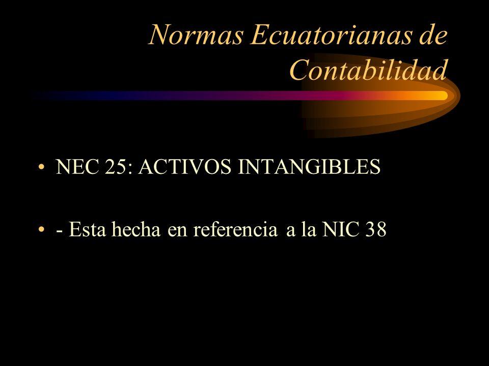 Normas Ecuatorianas de Contabilidad NEC 25: ACTIVOS INTANGIBLES - Esta hecha en referencia a la NIC 38