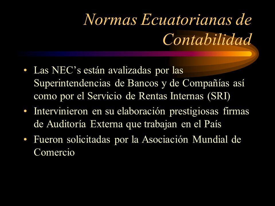 Normas Ecuatorianas de Contabilidad Las primeras 15 NECs se publicaron en el Registro Oficial 291 del 5 de Octubre de 1999 y se encuentran vigentes a partir del ejercicio económico de 1999