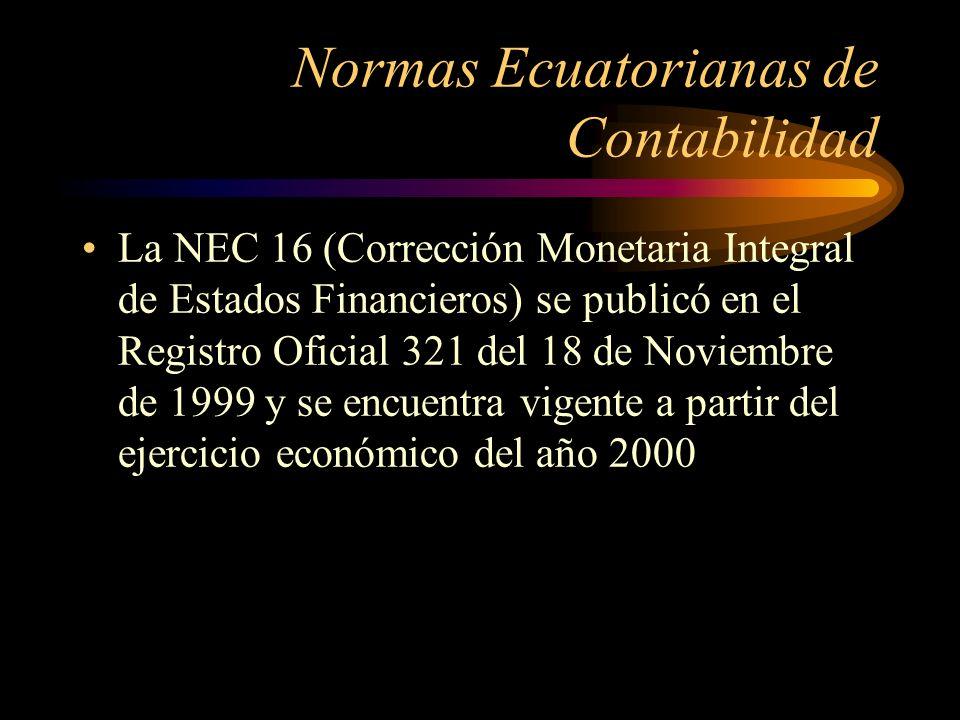 Normas Ecuatorianas de Contabilidad La NEC 17 (Conversión de Estados Financieros para efectos de aplicar el esquema de Dolarización) se publicó en el Registro Oficial 57 del 13 de Abril del año 2000 y es de aplicación única para los Estados Financieros al 31 de Marzo del 2000 a fin de convertirlos a Dólares Norteamericanos.