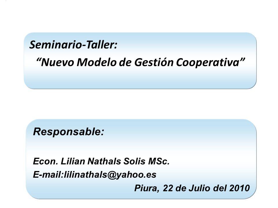 Seminario-Taller: Nuevo Modelo de Gestión Cooperativa Responsable: Econ.
