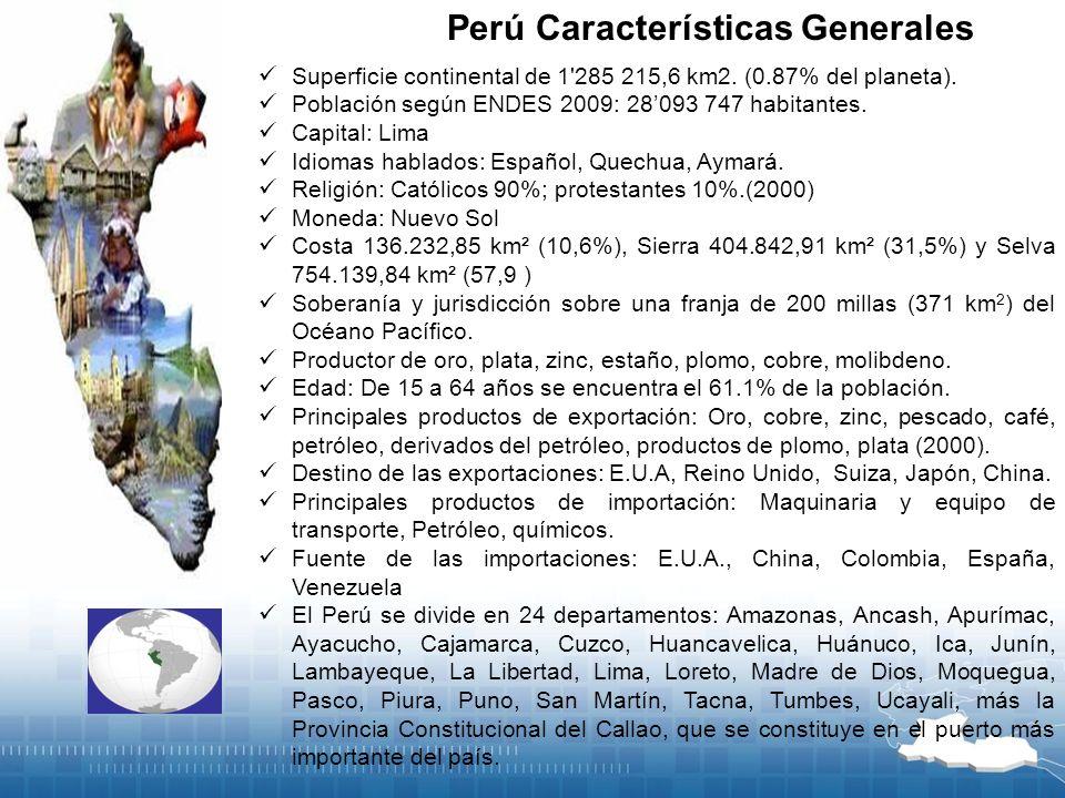 Perú Características Generales Superficie continental de 1'285 215,6 km2. (0.87% del planeta). Población según ENDES 2009: 28093 747 habitantes. Capit