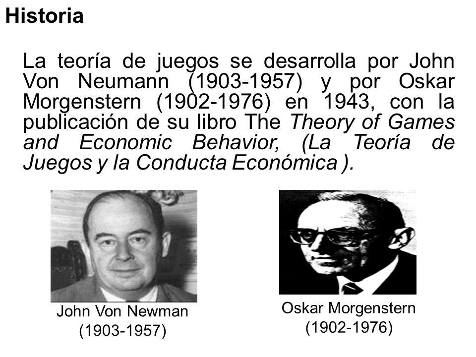 La teoría de juegos se desarrolla por John Von Neumann (1903-1957) y por Oskar Morgenstern (1902-1976) en 1943, con la publicación de su libro The The
