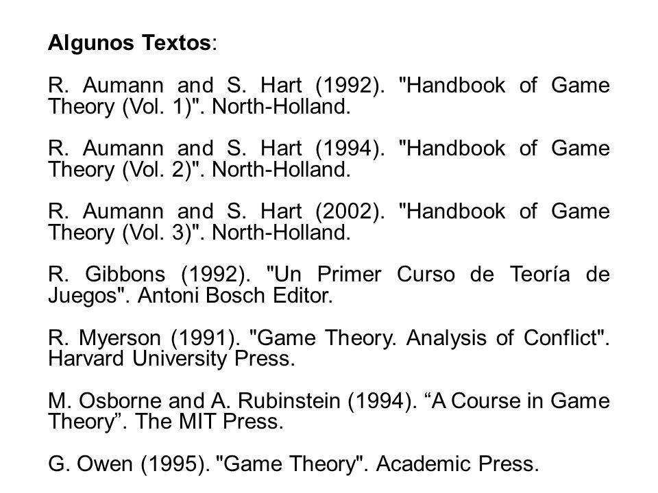 Algunos Textos: R. Aumann and S. Hart (1992).