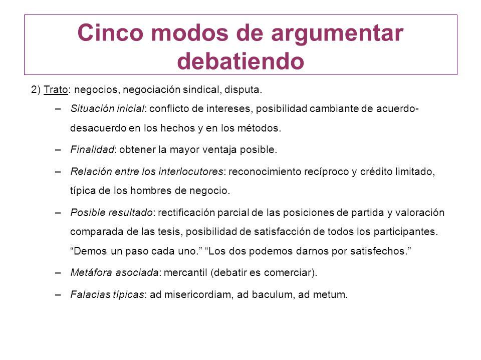 2) Trato: negocios, negociación sindical, disputa. –Situación inicial: conflicto de intereses, posibilidad cambiante de acuerdo- desacuerdo en los hec