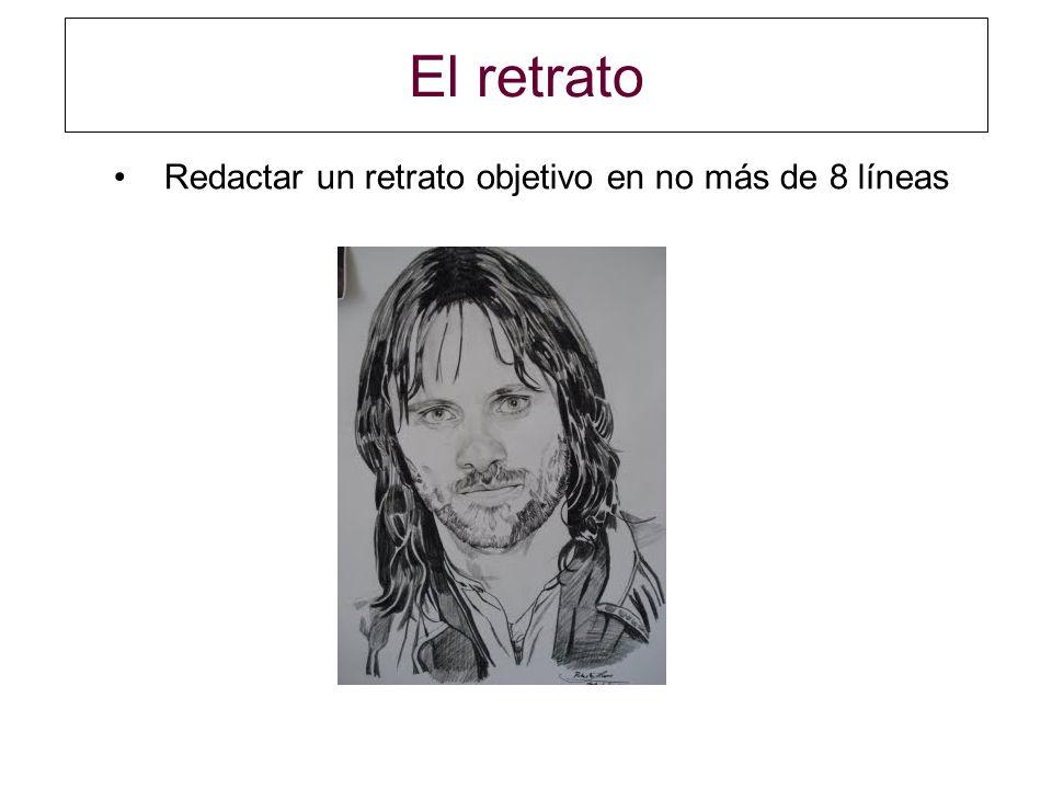 El retrato Redactar un retrato objetivo en no más de 8 líneas