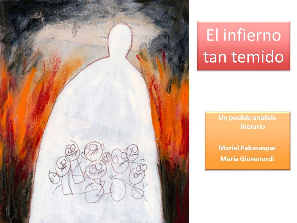 El infierno tan temido Un posible análisis literario Mariel Palomeque María Giovanardi Un posible análisis literario Mariel Palomeque María Giovanardi
