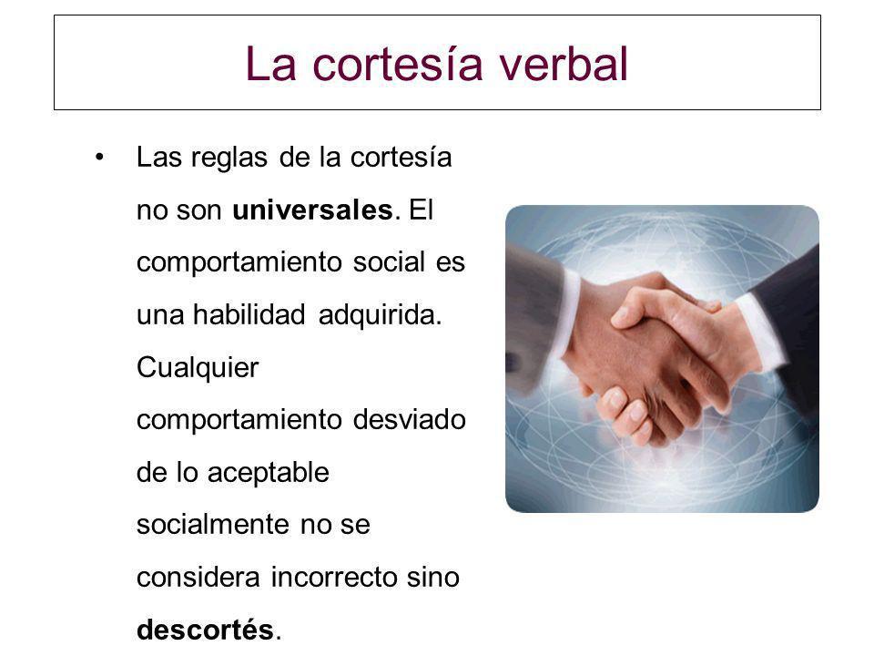 Las reglas de la cortesía no son universales. El comportamiento social es una habilidad adquirida. Cualquier comportamiento desviado de lo aceptable s