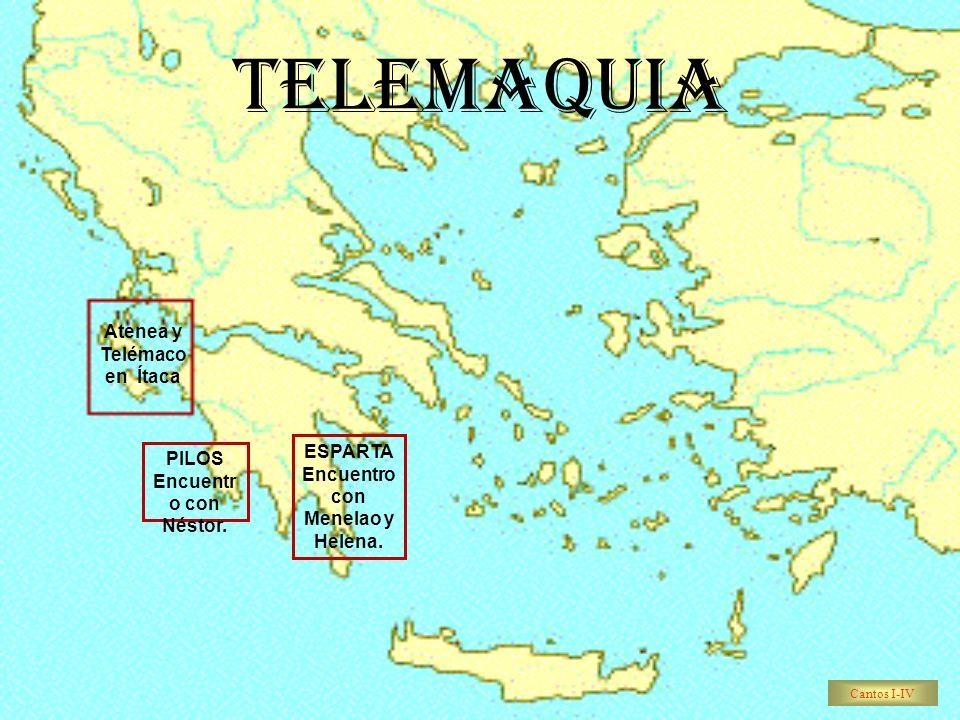 TELEMAQUIA PILOS Encuentr o con Néstor. ESPARTA Encuentro con Menelao y Helena. Atenea y Telémaco en Ítaca Cantos I-IV