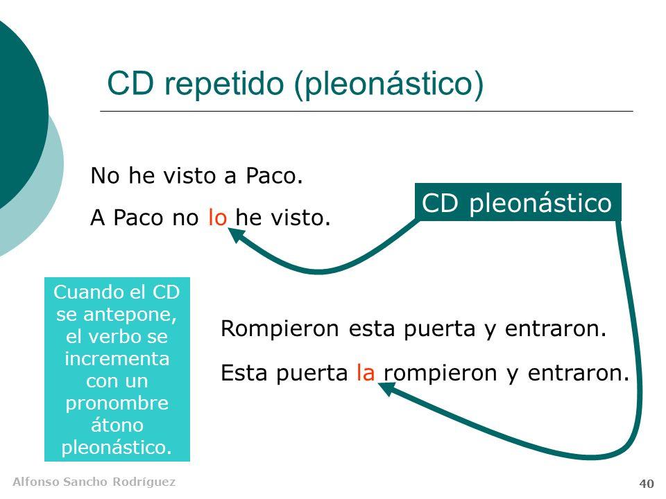 Alfonso Sancho Rodríguez 39 El CD y la preposición a Beneficia el estudiola memoria. a Cuando se quiere evitar la ambigüedad con el sujeto, se utiliza