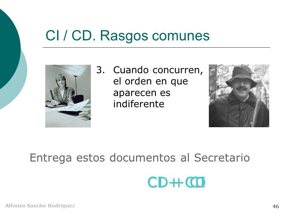 Alfonso Sancho Rodríguez 45 CI / CD. Rasgos comunes Martapideun impreso de Selectividada Narciso El CI y el CD tienen muchos rasgos comunes 1.Ambos so