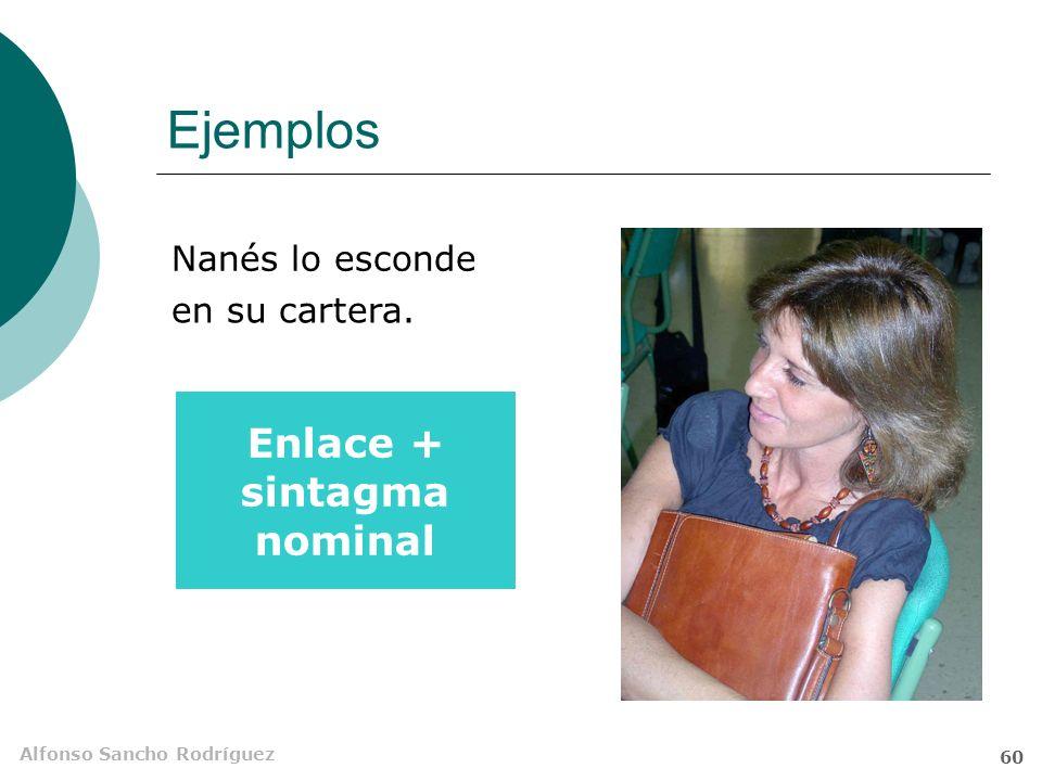 Alfonso Sancho Rodríguez 59 Ejemplos Se está bien Sintagma adverbial aquí.