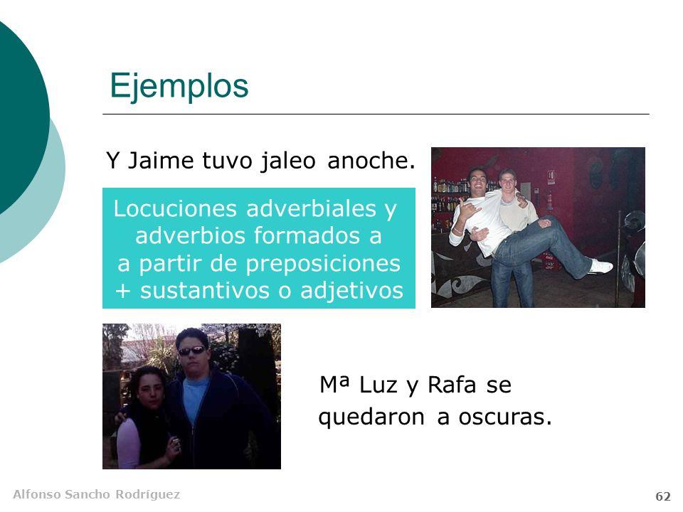 Alfonso Sancho Rodríguez 61 Ejemplos los de 1º metieron jaleo. Esa semana Sintagma nominal