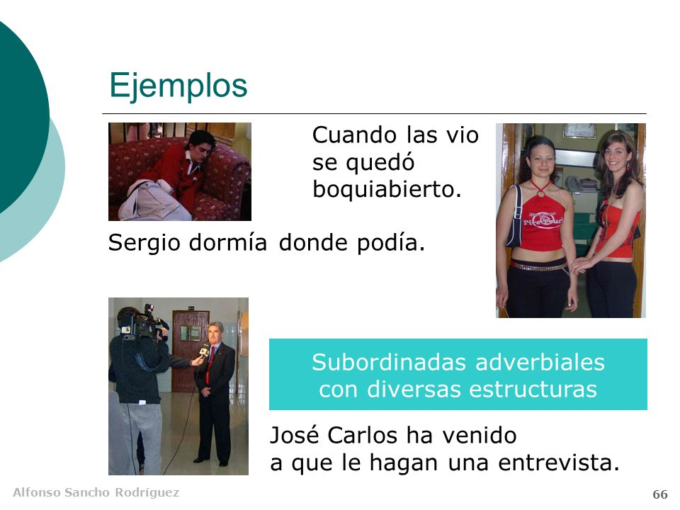 Alfonso Sancho Rodríguez 65 Ejemplos me encontré con Marta. Las sorprendieron Subordinadas de gerundio e infinitivo Al entrar en la Secretaría bailand