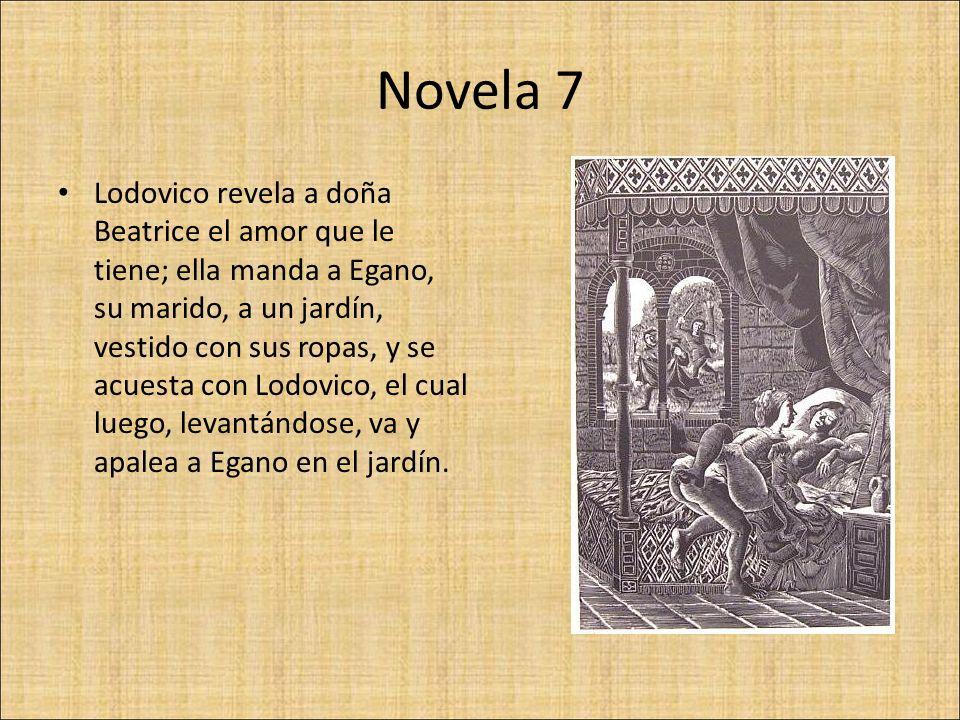 Novela 7 Lodovico revela a doña Beatrice el amor que le tiene; ella manda a Egano, su marido, a un jardín, vestido con sus ropas, y se acuesta con Lod