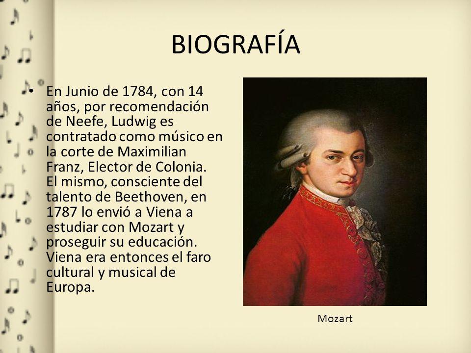 BIOGRAFÍA En Junio de 1784, con 14 años, por recomendación de Neefe, Ludwig es contratado como músico en la corte de Maximilian Franz, Elector de Colo