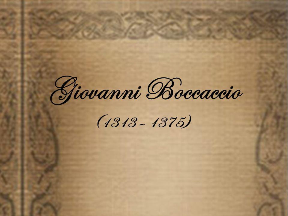 Giovanni Boccaccio (1313 – 1375)