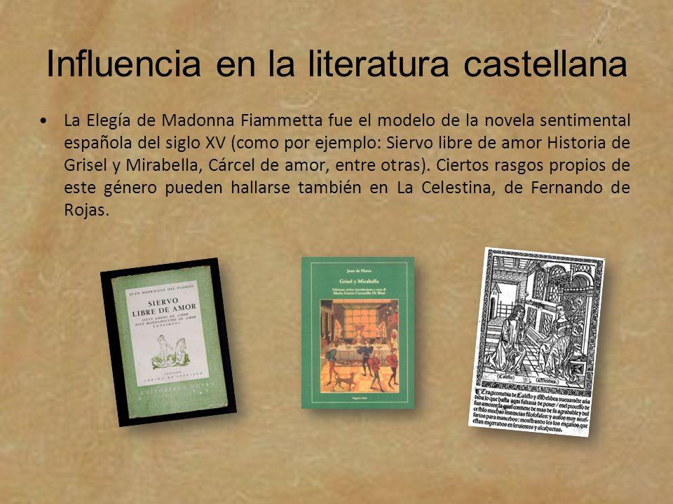 Influencia en la literatura castellana La Elegía de Madonna Fiammetta fue el modelo de la novela sentimental española del siglo XV (como por ejemplo: