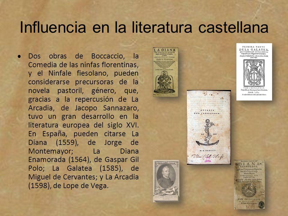 Influencia en la literatura castellana Dos obras de Boccaccio, la Comedia de las ninfas florentinas, y el Ninfale fiesolano, pueden considerarse precu