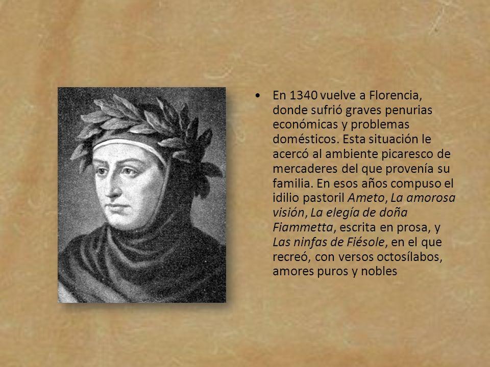 En 1340 vuelve a Florencia, donde sufrió graves penurias económicas y problemas domésticos. Esta situación le acercó al ambiente picaresco de mercader