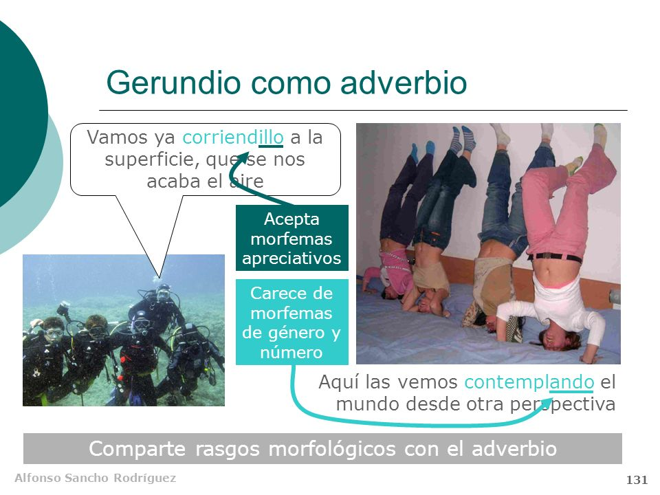 Alfonso Sancho Rodríguez 130 Infinitivo como sustantivo El frotar se va a acabar El comer y el rascar es hasta empezar Del cerdo me gustan hasta los a