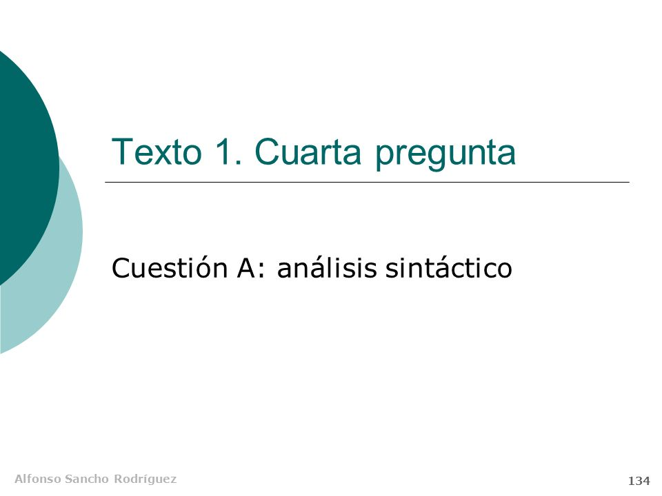Alfonso Sancho Rodríguez 133 Análisis Analizaremos estas estructuras como si se tratara de subordinadas con verbo en forma personal, aunque, generalme