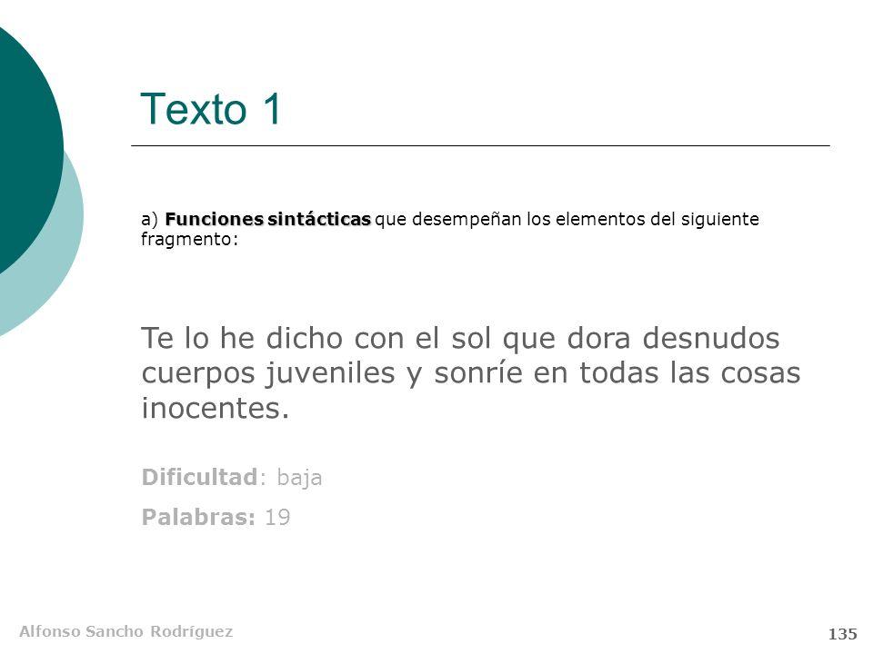 Alfonso Sancho Rodríguez 134 Texto 1. Cuarta pregunta Cuestión A: análisis sintáctico