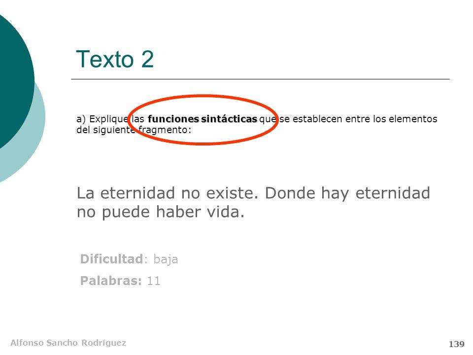 Alfonso Sancho Rodríguez 138 Texto 2. Cuarta pregunta Cuestión A: análisis sintáctico