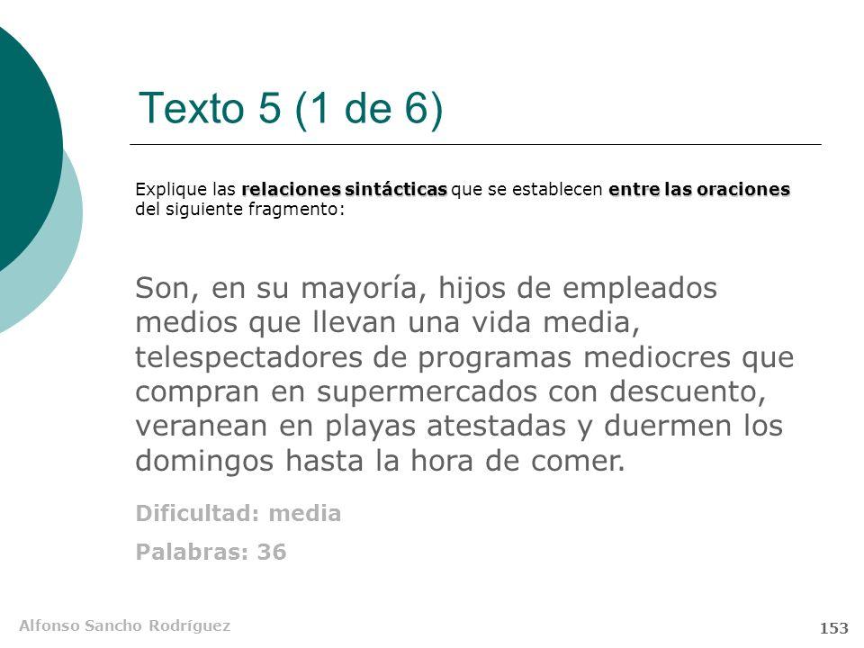 Alfonso Sancho Rodríguez 152 Texto 5. Cuarta pregunta Cuestión A: análisis sintáctico.