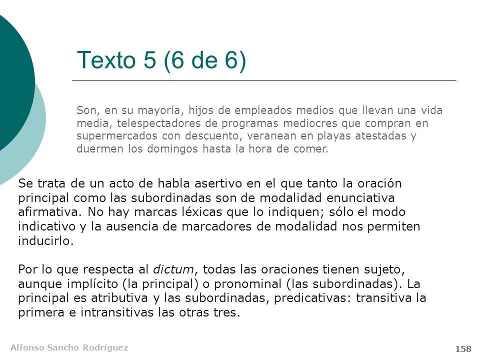 Alfonso Sancho Rodríguez 157 Texto 5 (5 de 6) telespectadores SN 2 de programas mediocres que compran en supermercados con descuento, veranean en play