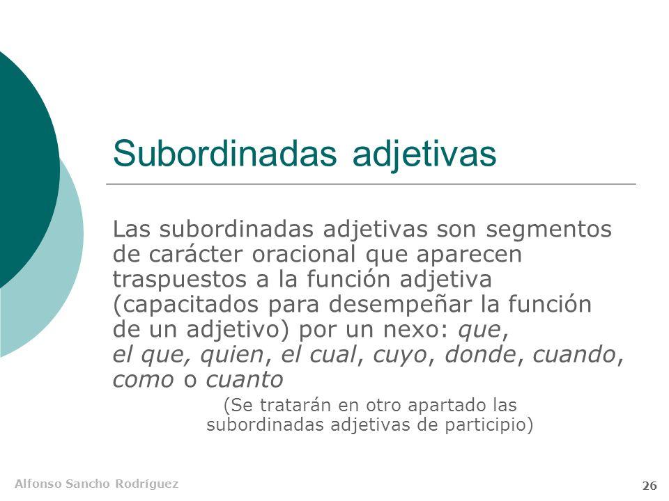 Alfonso Sancho Rodríguez 25 ¿Sub Sust CI y Atr? No parecen claros los ejemplos que aportan algunas gramáticas de subordinadas sustantivas en función d