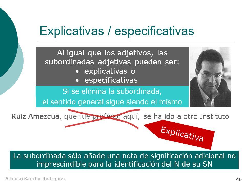 Alfonso Sancho Rodríguez 39 El relativo cuanto Es poco frecuente como nexo a la función adjetiva Habitualmente se utiliza sin antecedente, con lo que