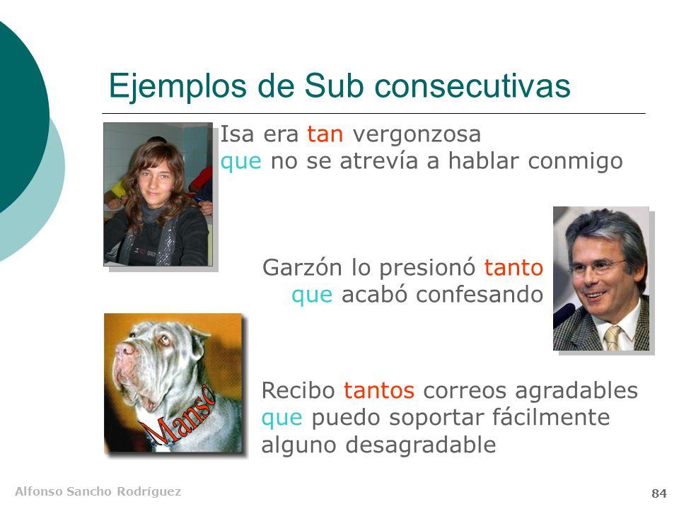 Alfonso Sancho Rodríguez 83 Consecutivas en la O compuesta Enlaces adverbiales tónicos: por (lo) tanto, por consiguiente, en consecuencia, pues, así,
