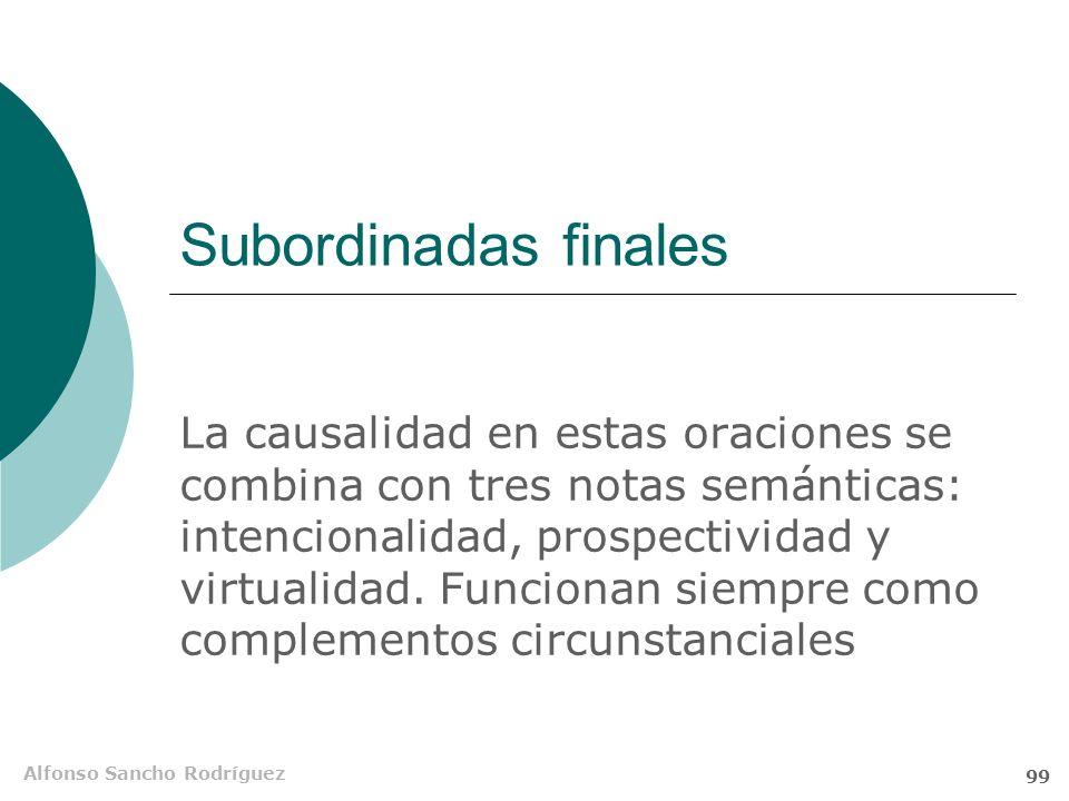 Alfonso Sancho Rodríguez 98 Si no condicional Características de estas construcciones Aparecen futuros y condicionales en la precedida de si (prohibid