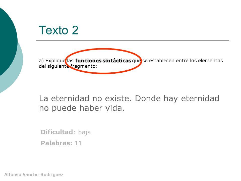Alfonso Sancho Rodríguez Texto 2 La eternidad no existe.
