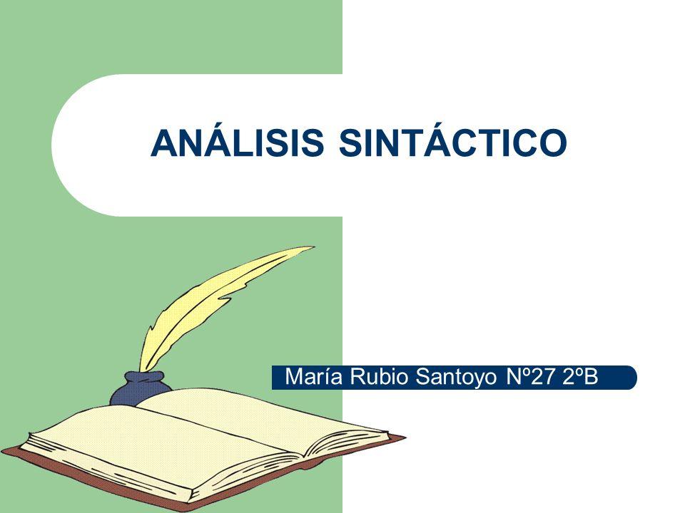 ANÁLISIS SINTÁCTICO María Rubio Santoyo Nº27 2ºB