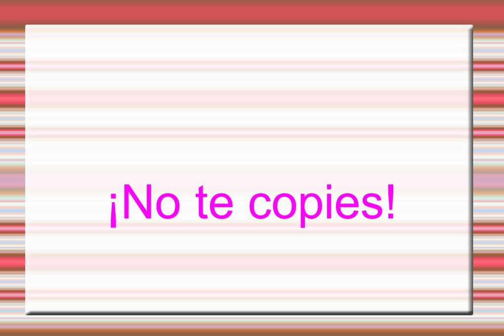 ¡No te copies!