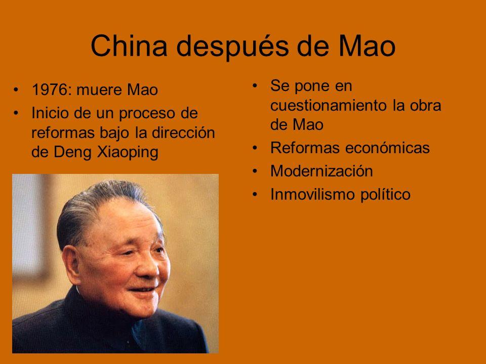 China después de Mao 1976: muere Mao Inicio de un proceso de reformas bajo la dirección de Deng Xiaoping Se pone en cuestionamiento la obra de Mao Reformas económicas Modernización Inmovilismo político