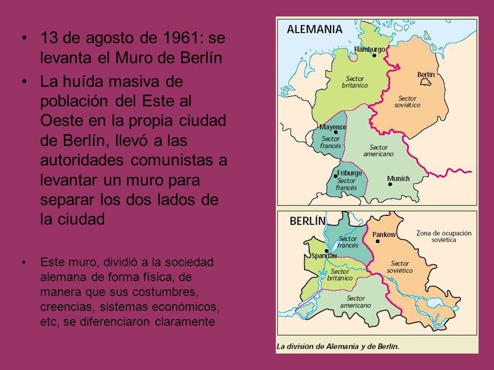 13 de agosto de 1961: se levanta el Muro de Berlín La huída masiva de población del Este al Oeste en la propia ciudad de Berlín, llevó a las autoridad