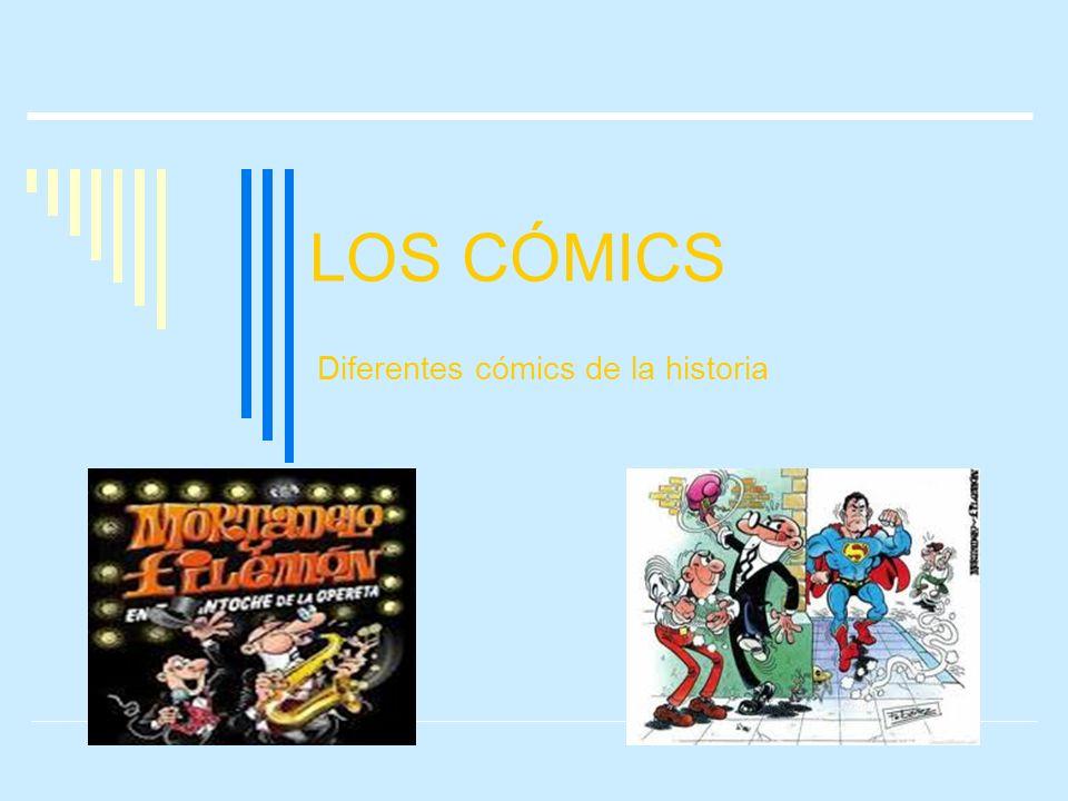 LOS CÓMICS Diferentes cómics de la historia