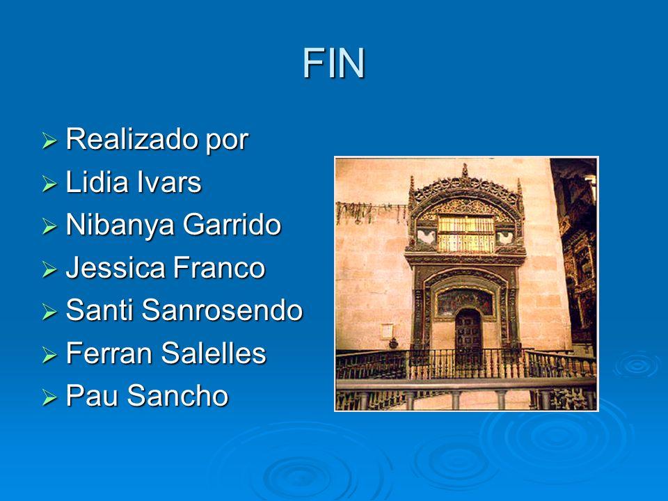 FIN Realizado por Realizado por Lidia Ivars Lidia Ivars Nibanya Garrido Nibanya Garrido Jessica Franco Jessica Franco Santi Sanrosendo Santi Sanrosend