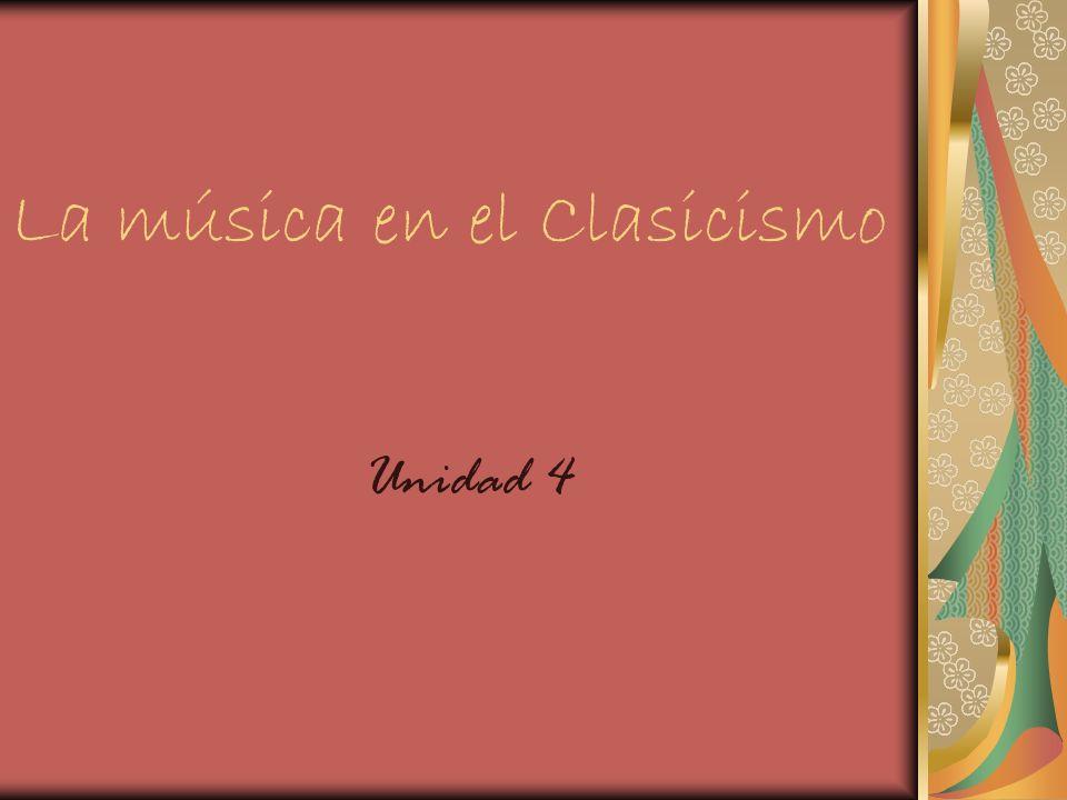 La música en el Clasicismo Unidad 4